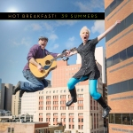 Hot Breakfast! - 39 Summers Album Cover (photo by Joe del Tufo)